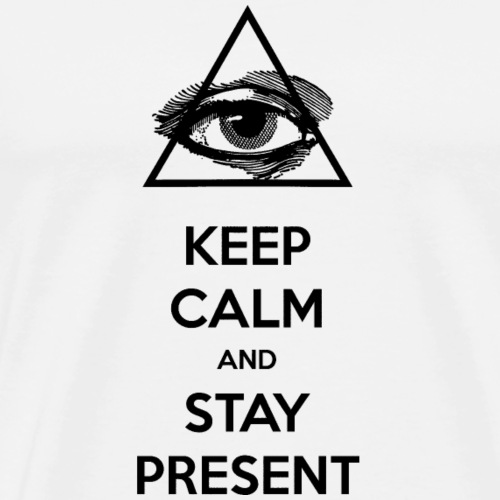 Keep Calm and Stay Present - Men's Premium T-Shirt