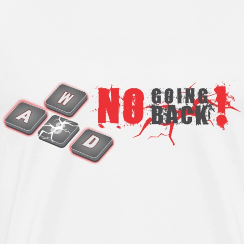 There's No Going Back Anymore! - Men's Premium T-Shirt
