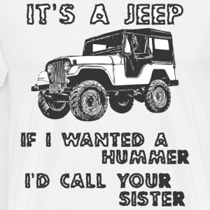 IT IS A JEEP - Funny saying - Men's Premium T-Shirt