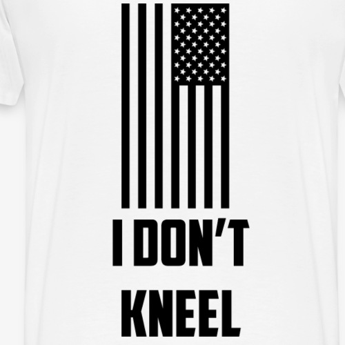 I don't kneel - Men's Premium T-Shirt