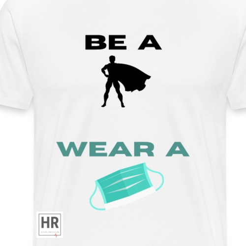 Be a Superhero, Wear a Facemask! - Men's Premium T-Shirt