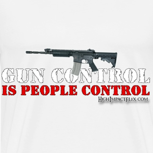 Gun Control IS People Control - Men's Premium T-Shirt