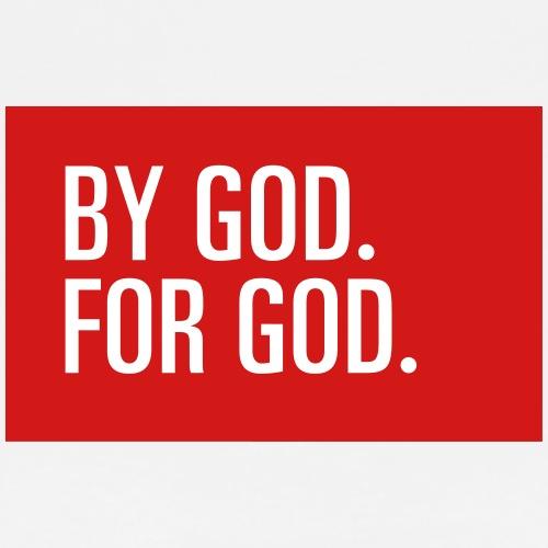 BY GOD. FOR GOD. - Men's Premium T-Shirt