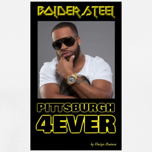 BOLDER STEEL PITTSBURGH 4EVER 1 - Men's Premium T-Shirt