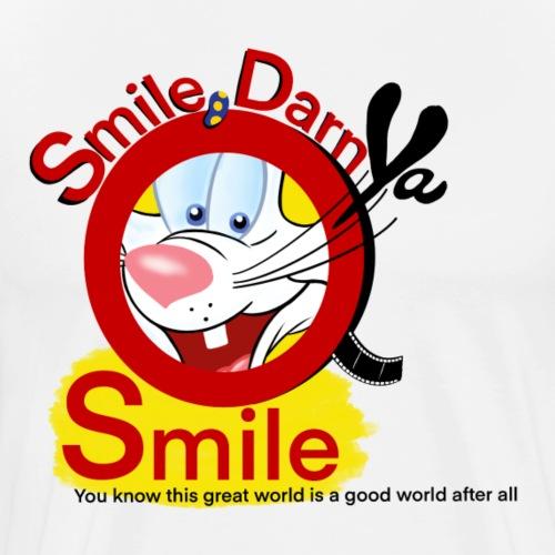 Smile Darn Ya Smile - Men's Premium T-Shirt
