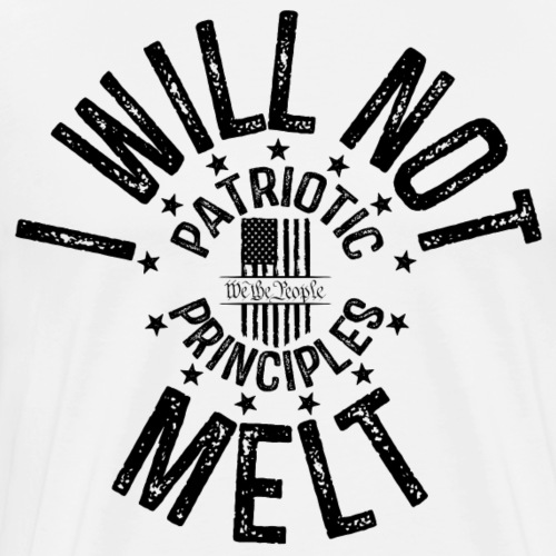 OTHER COLORS AVAILABLE I WILL NOT MELT BLACK - Men's Premium T-Shirt