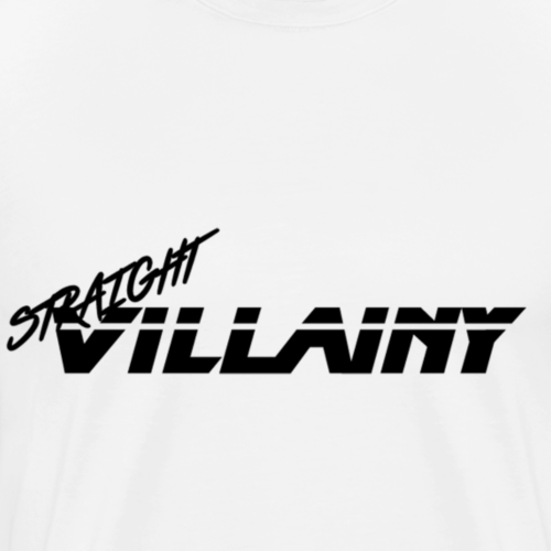 Straight Villainy - Men's Premium T-Shirt