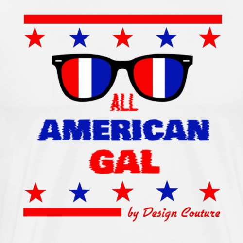 4TH OF JULY ALL AMERICAN GAL - Men's Premium T-Shirt