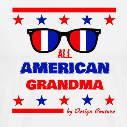 4TH OF JULY ALL AMERICAN GRANDMA - Men's Premium T-Shirt