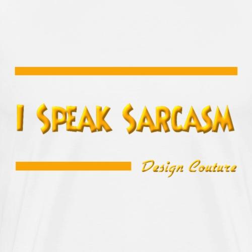 I SPEAK SARCASM ORANGE - Men's Premium T-Shirt
