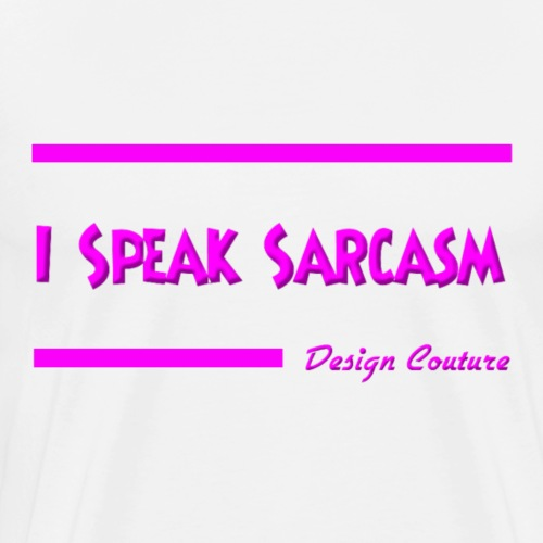 I SPEAK SARCASM PINK - Men's Premium T-Shirt
