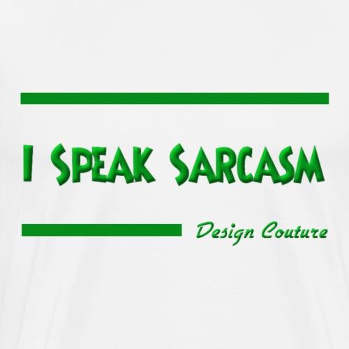 I SPEAK SARCASM GREEN - Men's Premium T-Shirt