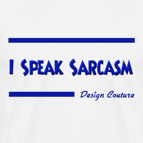 I SPEAK SARCASM BLUE - Men's Premium T-Shirt