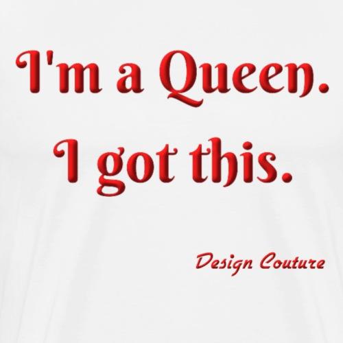 I M A QUEEN RED - Men's Premium T-Shirt