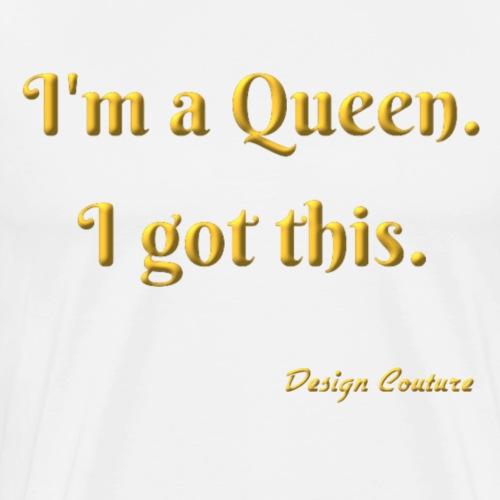I M A QUEEN GOLD - Men's Premium T-Shirt