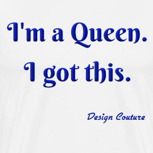 I M A QUEEN BLUE - Men's Premium T-Shirt
