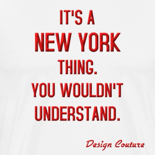 IT S A NEW YORK THING RED - Men's Premium T-Shirt