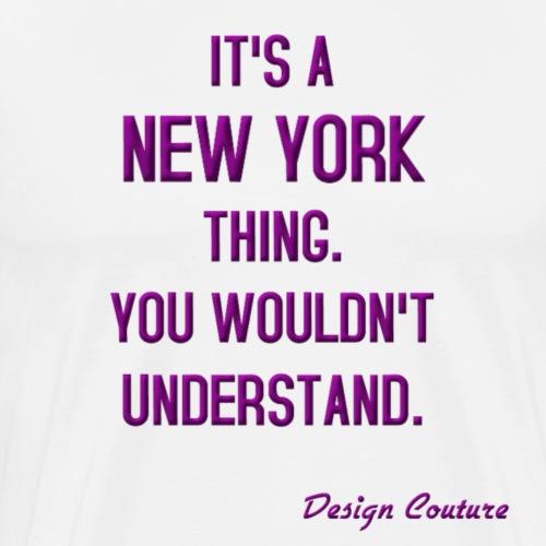 IT S A NEW YORK THING PURPLE - Men's Premium T-Shirt