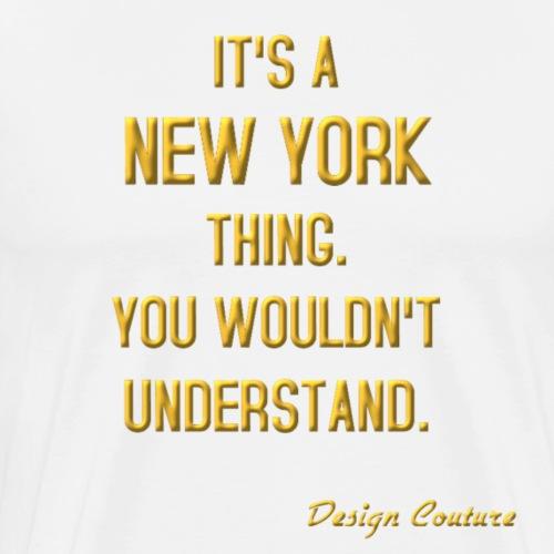 IT S A NEW YORK THING GOLD - Men's Premium T-Shirt