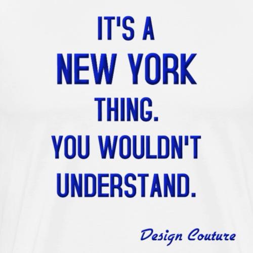 IT S A NEW YORK THING BLUE - Men's Premium T-Shirt
