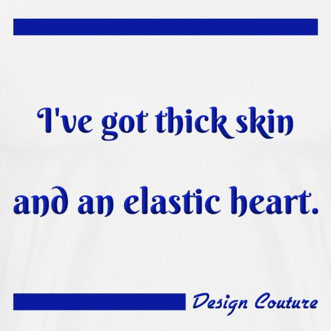 I VE GOT THICK SKIN BLUE