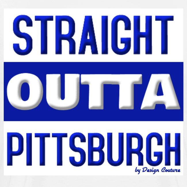 STRAIGHT OUTTA PITTSBURGH BLUE