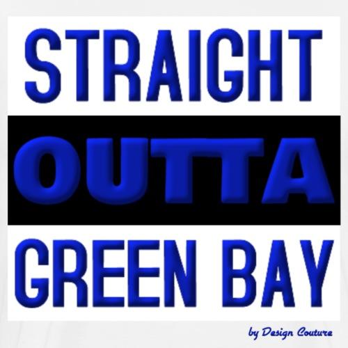 STRAIGHT OUTTA GREEN BAY BLUE - Men's Premium T-Shirt