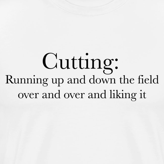 Ultimate Frisbee T-Shirt: Cutting- Funny