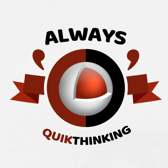 Always Quikthinking Black