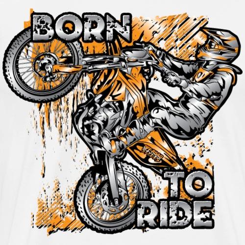 Born To Ride Motorcycles - Men's Premium T-Shirt