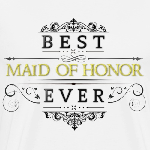 Best Maid of Honor Ever - Men's Premium T-Shirt