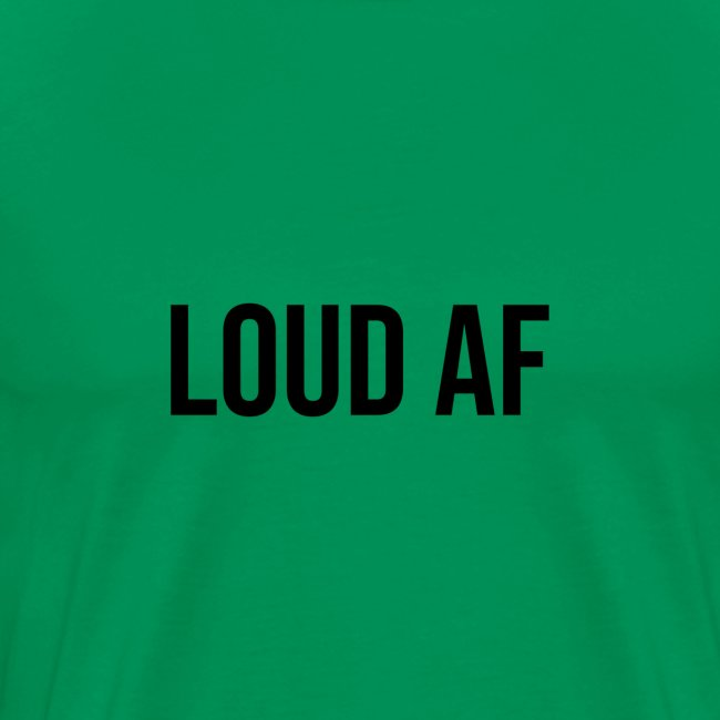 LOUD AF BLACK