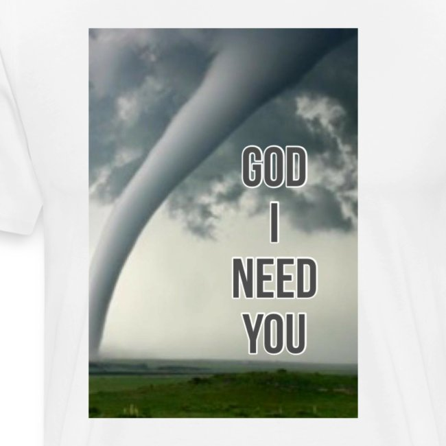 God I Need You