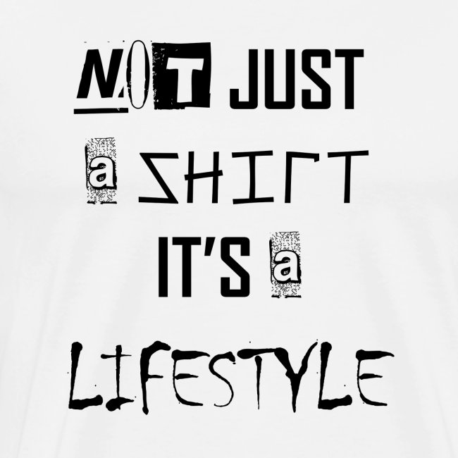 Not Just A Shirt - Lifestyle