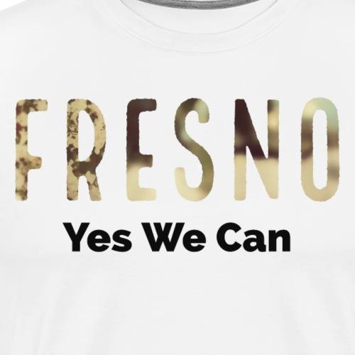 Fresno - Yes We Can - Men's Premium T-Shirt