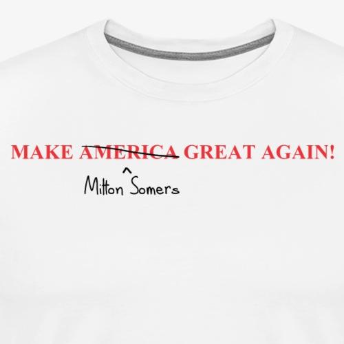 Make Milton Somers Great Again! - Men's Premium T-Shirt