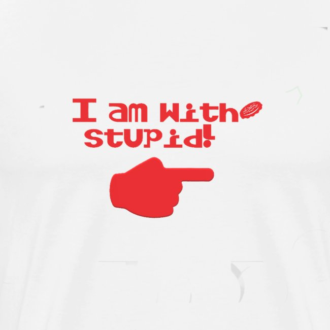 I am with stupid