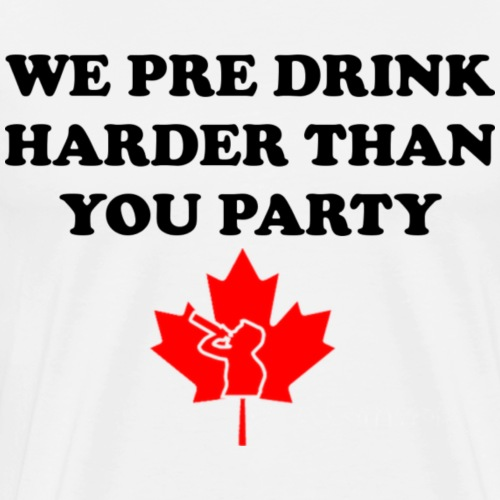 Canadian Pre Drink - Men's Premium T-Shirt