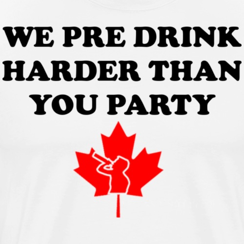 Canadian Pre Drink - Men's Premium T-Shirt