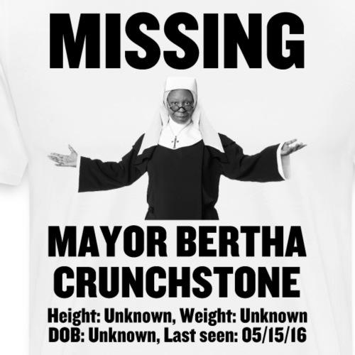 Missing: Mayor Bertha Crunchstone - Men's Premium T-Shirt