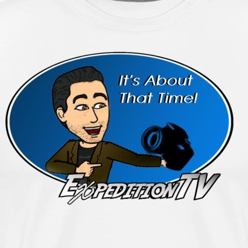 It's About That Time! - Men's Premium T-Shirt
