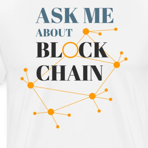 Ask Me About Blockchain - Men's Premium T-Shirt
