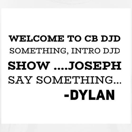 Dylan's Intro - Men's Premium T-Shirt