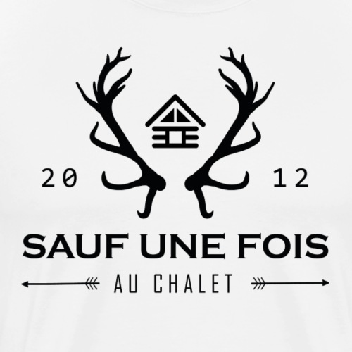 Sauf une fois au chalet (Design # 1) - T-shirt premium pour hommes