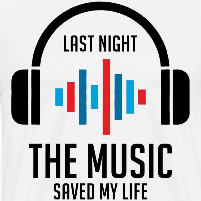 last night the music saved my life