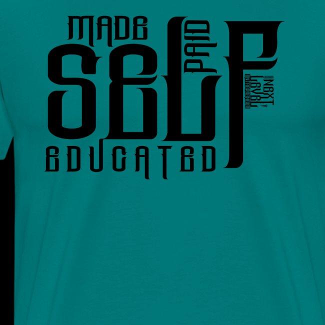 SELF MADE, SELF PAID, SELF EDUCATED