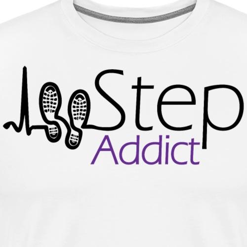 Step Addict Tshirt - Men's Premium T-Shirt