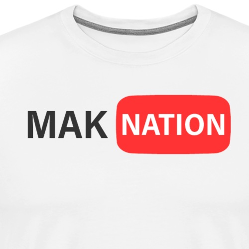Mak Nation (Youtube Logo) - Men's Premium T-Shirt