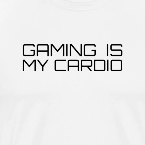 Gaming Is My Cardio - Men's Premium T-Shirt