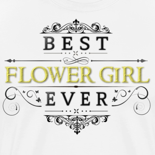 Best Flower Girl Ever - Men's Premium T-Shirt